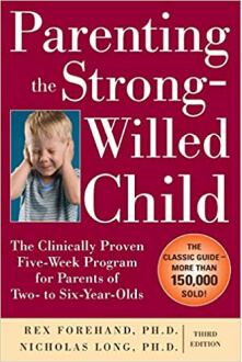 Parenting The Strong Willed Childe